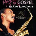 The Majesty of Gospel for Alto Saxophone